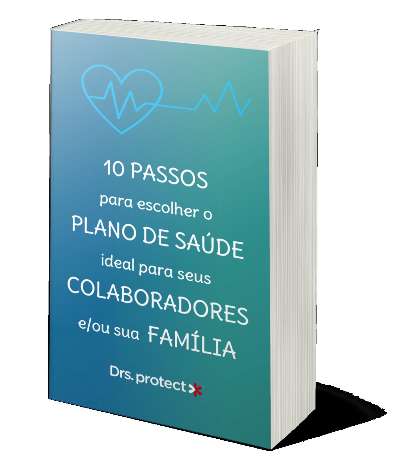 10 Passos para vocês escolher o Plano de Saúde ideal para seus colaboradores e sua família